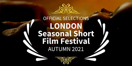 London Seasonal  Short Film Festival AUTUMN 2021 tickets