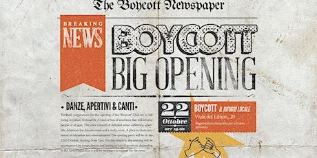 BOYCOTT BIG OPENING biglietti