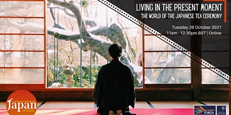Living in the Present Moment: The World of the Japanese Tea Ceremony tickets