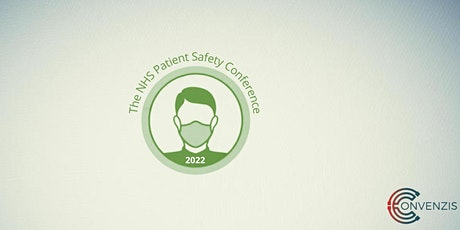 The NHS Patient Safety Conference 2022 - Free for the NHS tickets