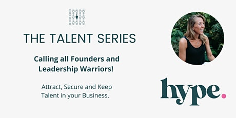 Attract, secure & keep Talent in your Business. tickets