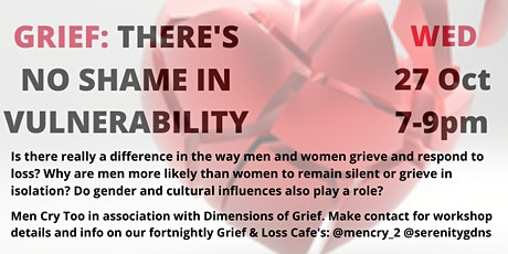There's No Shame in Showing Our Vulnerability whilst Grieving tickets