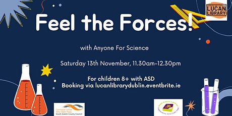 Feel the Forces! (11.30am) tickets
