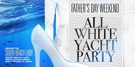 MIAMI NICE 2022 FATHER'S DAY  & JUNETEENTH WEEKEND ALL WHITE YACHT PARTY tickets