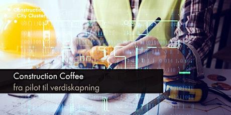 Construction Coffee: fra pilot til verdiskapning tickets
