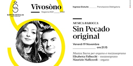 VIVOSÒNO - Sin Pecado original - Musica Sacra per Organo e Mezzosoprano biglietti