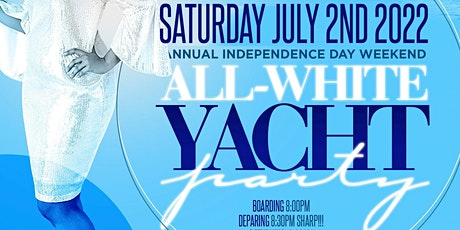 MIAMI NICE 2022 INDEPENDENCE DAY WEEKEND ANNUAL ALL WHITE YACHT PARTY tickets