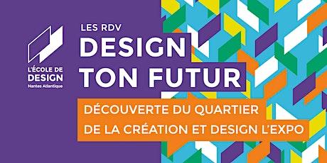 Découverte du Quartier de la création et Design l'expo 28/01/2022 - 17h30 billets
