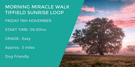 MORNING MIRACLE  TIFFIELD LOOP | NORTHANTS | APPROX 3  MILES tickets