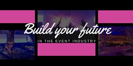 Build your Future in the event industry. tickets