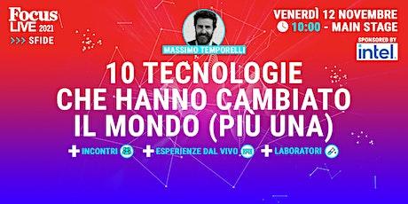 Massimo Temporelli: 10 tecnologie che hanno cambiato il mondo (più una) tickets