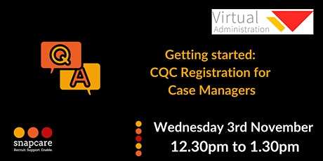 Q&A: CQC Registration for Case Managers. Part 2: Getting Started tickets