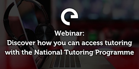 Accessing Tutoring with the National Tutoring Programme tickets