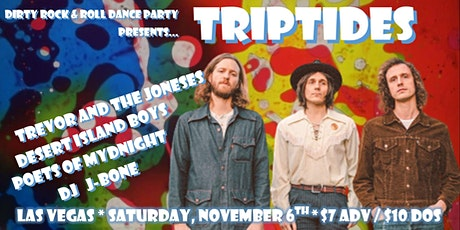 Dirty R&R Presents Triptides, Trevor and the Joneses, Poets of Mydnight tickets