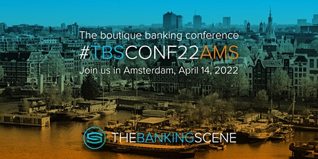 The Banking Scene 2022 Amsterdam tickets
