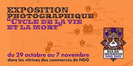 Exposition LE CYLCE DE LA VIE ET LA MORT, Dia de muertos NDG 2021 billets