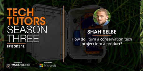 How do I turn a conservation tech project into a product? tickets