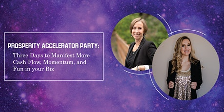 Prosperity Accelerator Party: Three Days to Manifest Limitless Cash Flow tickets