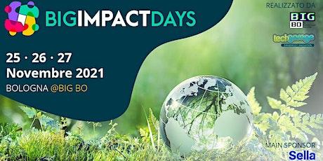 BIG IMPACT DAYS: Partecipa all'evento! biglietti