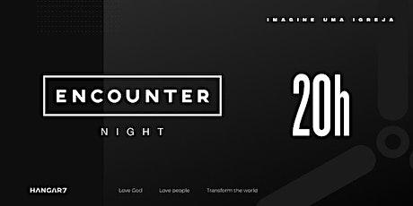 Encounter Night | 20h - 24/10/2021 ingressos