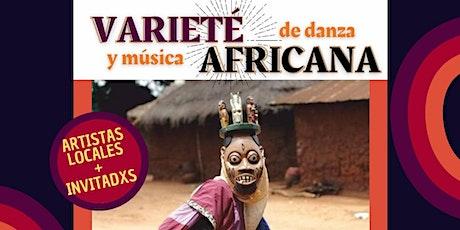 Varíete de danza y música africana ! entradas