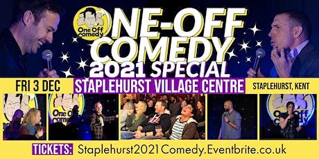 One Off Comedy 2021 Special @ Staplehurst Village Centre! tickets