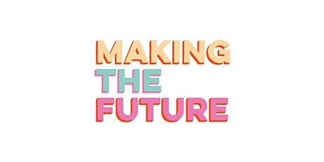 Making the Future On Screen: A Film Festival tickets