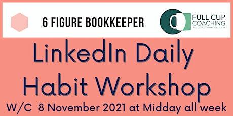 6 Figure Bookkeeper  LinkedIn Daily Habit Workshop  with Ashley Leeds tickets