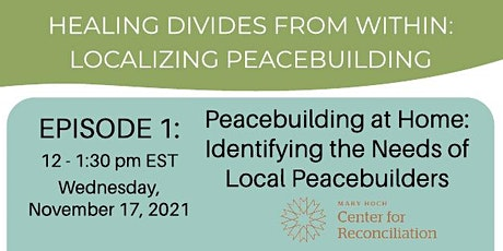 Peacebuilding at Home: Identifying the Needs of Local Peacebuilders tickets