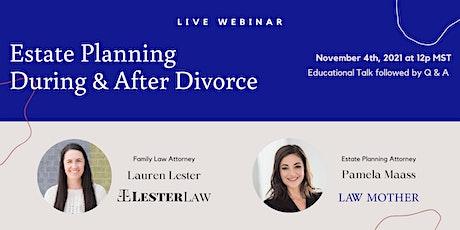 Estate Planning During & After Divorce tickets