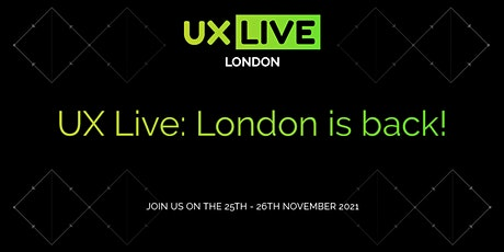 UX LIVE: London tickets