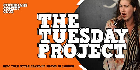 Comedians Comedy Club - THE TUESDAY PROJECT tickets