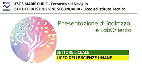 ITSOS Marie Curie -  LICEO SCIENZE UMANE - PRESENTAZIONE DI INDIRIZZO biglietti