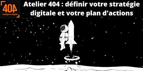 Atelier 404 : définir votre stratégie digitale  et votre plan d'actions billets