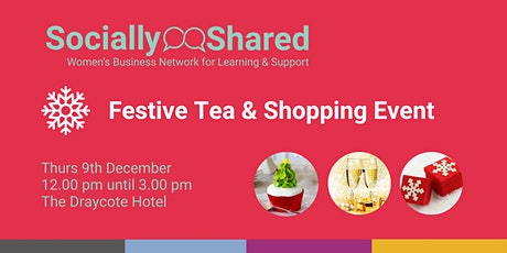 Festive Afternoon Tea and Shopping tickets