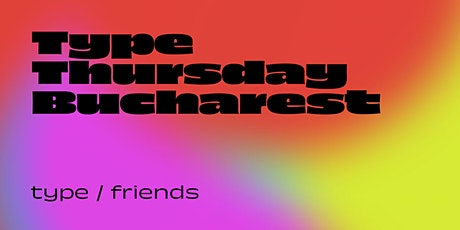TypeThursday BUC ☛ Octombrie 2021 tickets