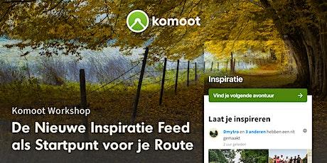 De Nieuwe Inspiratie Feed: Het Startpunt van je Route! tickets