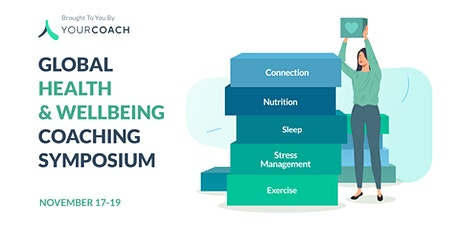 Global Health & Wellbeing  Coaching Symposium by YourCoach tickets