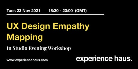 UX Design Empathy Mapping Evening Workshop tickets