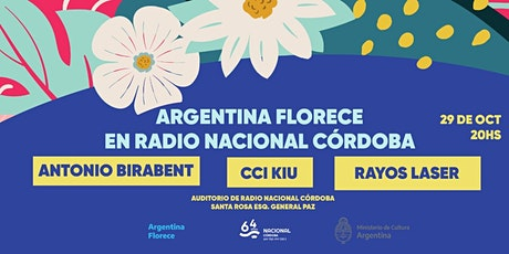 #64Años de Radio Nacional Córdoba. Antonio Birabent, CCI Kiu y Rayos Láser entradas