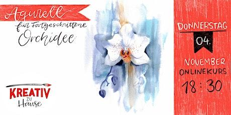 Aquarell für Fortgeschrittene Orchidee  - Onlinekurs Kreativ zu Hause Tickets