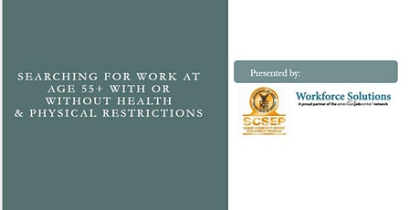 Searching for Work : Age 55+ With or Without Health & Physical Restriction tickets