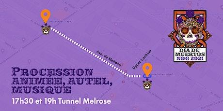 PROCESSION ANIMÉE, MUSIQUE ET AUTEL, Tunnel Melrose, DIA DE MUERTOS NDG tickets