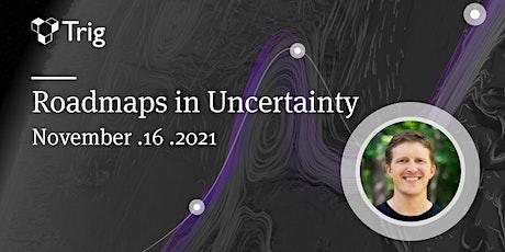 Roadmaps in Uncertainty entradas