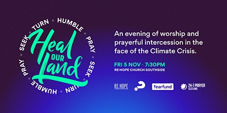Heal Our Land: An evening of worship and prayer for the climate crisis tickets