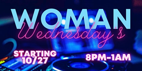 WOMAN WEDNESDAY'S w/ DJ DAVID J tickets