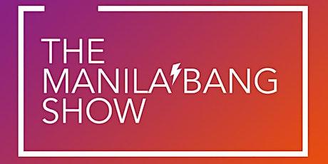 The Manila Bang Show tickets