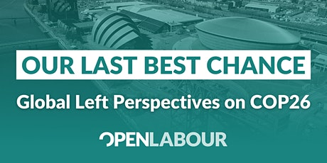 Our Last Best Chance: Global Left Perspectives on COP26 tickets