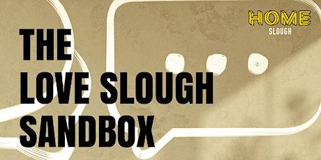 The LOVE Slough Sandbox tickets