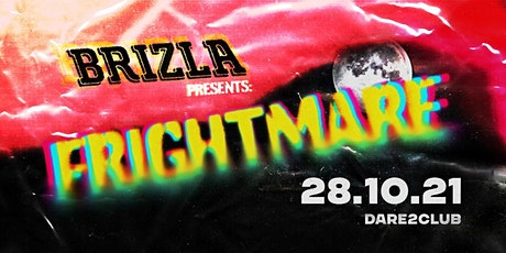Brizla presents: Frightmare! tickets